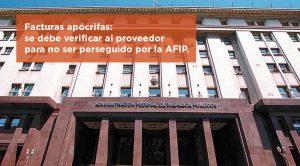 Facturas apócrifas: se debe verificar al proveedor para no ser perseguido por la AFIP