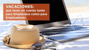 Vacaciones:que es lo importante conocer tanto para Empleados como para Empleadores