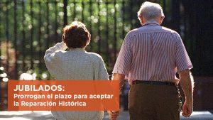 Jubilados: prorrogan el plazo para aceptar la Reparación Histórica