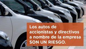 Los autos de accionistas y directivos a nombre de la empresa son un riesgo