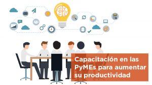 El Ministerio de Producción impulsa la capacitación en las PyMEs para aumentar su productividad