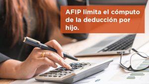 AFIP limita el cómputo de la deducción por hijo