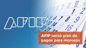 AFIP lanzó plan de pagos para morosos