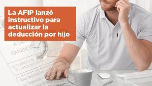 La AFIP lanzó instructivo para actualizar la deducción por hijo en el Impuesto a las Ganancias