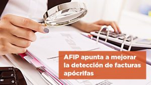 AFIP apunta a mejorar la detección de facturas apócrifas