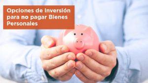 Opciones de inversión para ahorristas para no pagar Bienes Personales