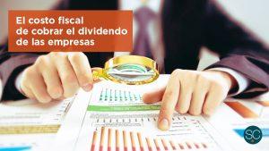 El costo fiscal de cobrar el dividendo de las empresas