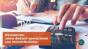 Ganancias: cómo deducir operaciones con monotributistas
