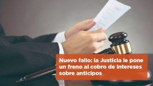 Nuevo fallo: la Justicia le pone un freno al cobro de intereses sobre anticipos