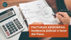 Facturas apócrifas: tendencia judicial a favor del Fisco