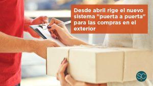 Desde abril rige el nuevo sistema «puerta a puerta» para las compras en el exterior