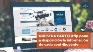 Nuestra parte: Afip pone a disposición la información de cada contribuyente