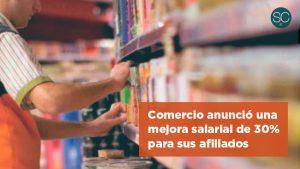 Comercio anunció una mejora salarial de 30% para sus afiliados