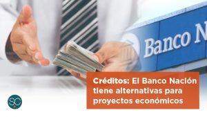Créditos: El Banco Nación tiene alternativas para proyectos económicos.