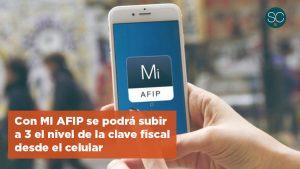 Afip crea la aplicación MI AFIP para subir a 3 el nivel de seguridad de la clave fiscal desde el celular