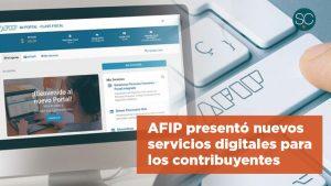 AFIP presentó nuevos servicios digitales para los contribuyentes