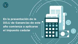 En la presentación de la DDJJ de Ganancias de este año comienza a aplicarse el impuesto cedular