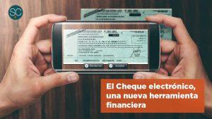 El Cheque electrónico, una nueva herramienta financiera