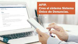 AFIP crea un sistema para registrar y centralizar denuncias realizadas por los contribuyentes