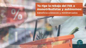 Ya rige la rebaja del IVA a monotributistas y autónomos: beneficia a kioscos y minimercados