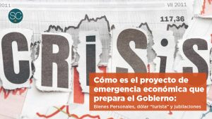 """Bienes Personales, dólar """"turista"""" y jubilaciones: cómo es el proyecto de emergencia económica que prepara el Gobierno"""