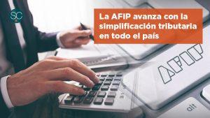 La AFIP avanza con la simplificación tributaria en todo el país