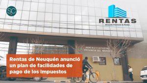 La Dirección de Rentas de Neuquén anunció un plan de facilidades de pago de los impuestos