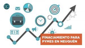 Financiamiento para PyMes en Neuquén