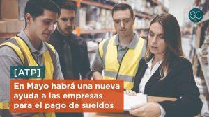 En Mayo habrá una nueva ayuda a las empresas para el pago de sueldos
